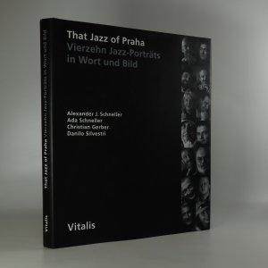 náhled knihy - That jazz of Praha. Vierzehn Jazz-Porträts in Wort und Bild.