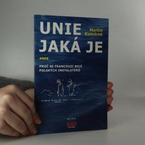 náhled knihy - Unie jaká je, aneb, Proč se Francouzi bojí polských instalatérů