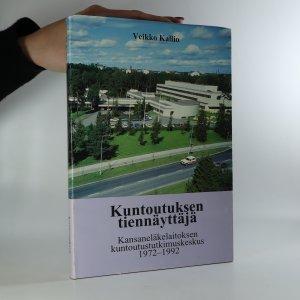 náhled knihy - Kuntoutuksen tiennäyttäjä. Kansaneläkelaitoksen kuntoutustutkimuskeskus 1972-1992. (Průkopník v rehabilitaci)