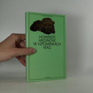 náhled knihy - Homérští hrdinové ve vzpomínkách věků