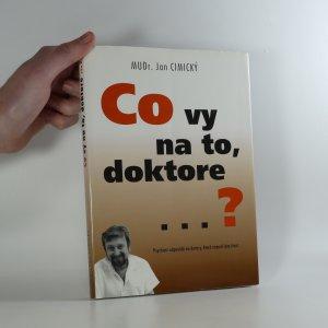 náhled knihy - Co vy na to, doktore? Psychiatr odpovídá na dotazy, které napsal sám život.