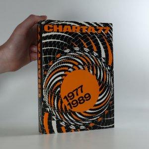 náhled knihy - Charta 77 : 1977-1989. Od morální k demokratické revoluci. Dokumentace