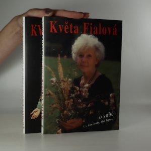 náhled knihy - Květa Fialová o sobě. Čím hůře, tím lépe. O vítání stáří. 1.-2. díl. (2 svazky)