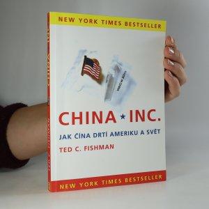 náhled knihy - China, Inc. Jak Čína drtí Ameriku a svět