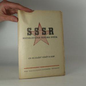 náhled knihy - SSSR-socialistická šestina světa. Co má každý vědět o SSSR.