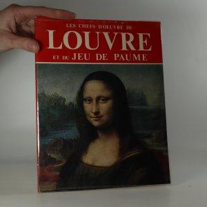 náhled knihy - Les chefs-d'oeuvre du Louvre et du jeu de paume