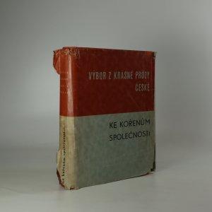 náhled knihy - Výbor z krásné prózy české. Ke kořenům společnosti.