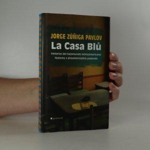 náhled knihy - La Casa Blů. Historias del bajomundo latinoamericano. Historky z jihoamerického podsvětí