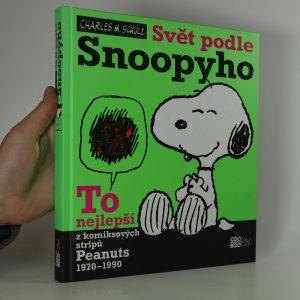 náhled knihy - Svět podle Snoopyho. To nejlepší z komiksových stripů Peanuts 1970-1990