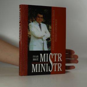 náhled knihy - Mistr ministr. O rozporuplné osobnosti ve službách žurnalistiky, literatury a diplomacie