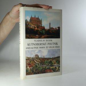 náhled knihy - Kutnohorský poutník, aneb, Kutnou Horou ze všech stran