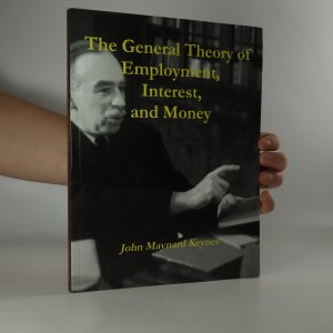 náhled knihy - The General Theory of Employment, Interest, and Money