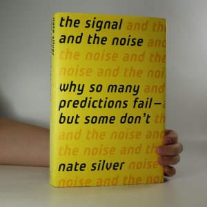 náhled knihy - The Signal and the Noise. Why so many predictions fail - but some don't