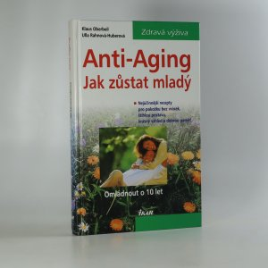 náhled knihy - Anti-Aging. Jak zůstat mladý