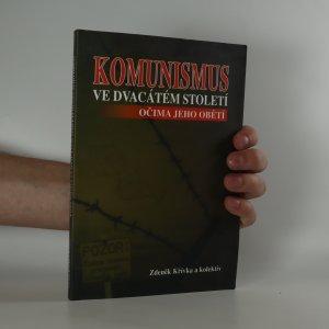 náhled knihy - Komunismus ve dvacátém století očima jeho obětí