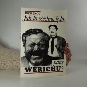 náhled knihy - Jak to všechno bylo, pane Werichu?