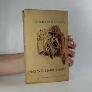 náhled knihy - Náš svět zemře s námi!