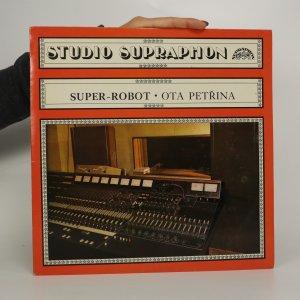 náhled knihy - Ota Petřina: Super - robot