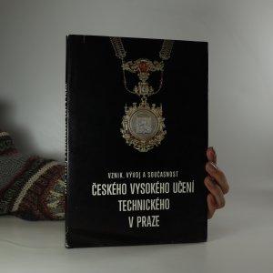 náhled knihy - Vznik, vývoj a současnost Českého vysokého učení technického v Praze : (publikace k 275. výročí školy)