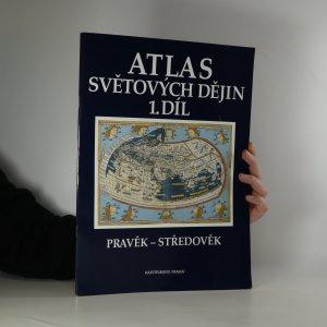 náhled knihy - Atlas světových dějin. Pravěk - středověk 1. díl