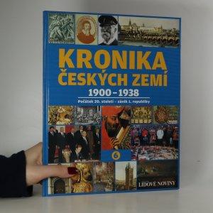 náhled knihy - Kronika Českých zemí 6. díl: 1900-1938