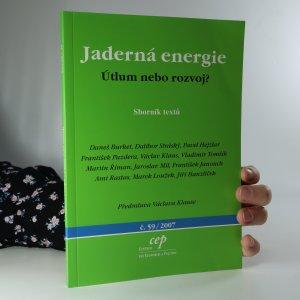 náhled knihy - Jaderná energie. Útlum, nebo rozvoj?