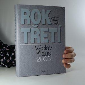 náhled knihy - Rok třetí. Václav Klaus 2005. Projevy, články, eseje