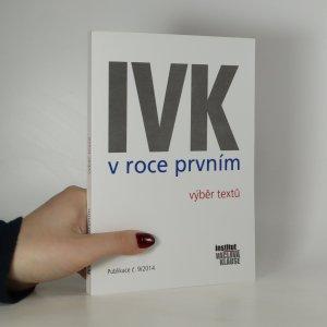 náhled knihy - IVK v roce prvním. Výběr textů