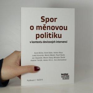 náhled knihy - Spor o měnovou politiku v kontextu devizových intervencí