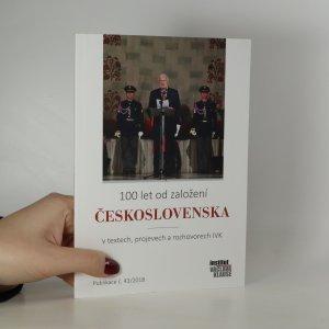 náhled knihy - 100 let od založení Československa v textech, projevech a rozhovorech IVK