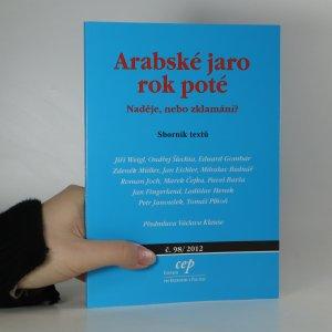 náhled knihy - Arabské jaro rok poté. Naděje, nebo zklamání?
