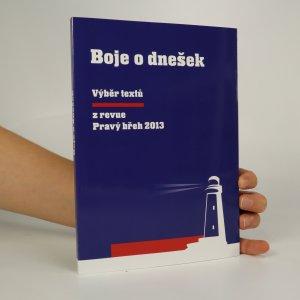 náhled knihy - Boje o dnešek. Výběr textů z revue Pravý břeh 2013