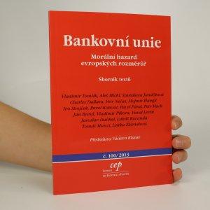 náhled knihy - Bankovní unie. Morální hazard evropských rozměrů?
