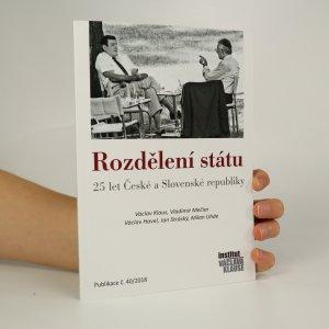 náhled knihy - Rozdělení státu. 25 let České a Slovenské republiky