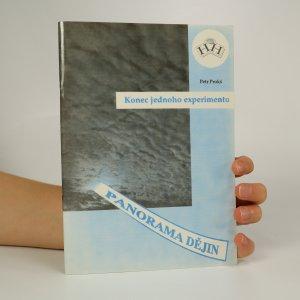 náhled knihy - Konec jednoho experimentu. Krize a pád totalitního režimu v Československu 1968-1989