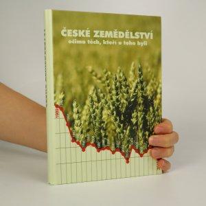 náhled knihy - České zemědělství očima těch, kteří u toho byli