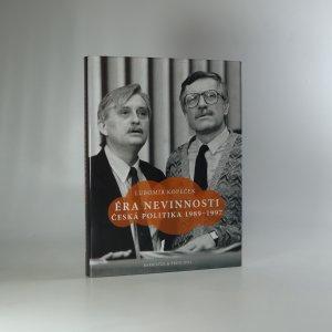 náhled knihy - Éra nevinnosti. Česká politika 1989-1997
