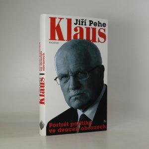 náhled knihy - Klaus. Portrét politika ve dvaceti obrazech