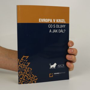 náhled knihy - Evropa v krizi, co s dluhy a jak dál? Europe in crisis, what with debts and what next?