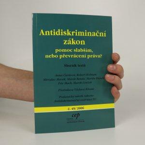 náhled knihy - Antidiskriminační zákon. Pomoc slabším, nebo převrácení práva?