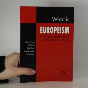 náhled knihy - What is Europeism. Or what should not be the future for Europe