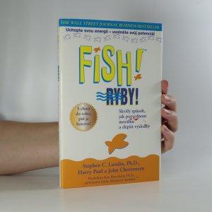 náhled knihy - Fish! Ryby! Skvělý způsob, jak pozvednout morálku a zlepšit výsledky