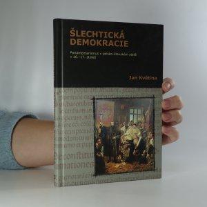náhled knihy - Šlechtická demokracie. Parlamentarismus v polsko-litevském státě v 16.-17. století