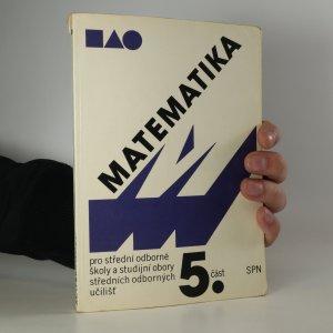 náhled knihy - Matematika pro střední odborné školy a studijní obory středních odborných učilišť 5.část