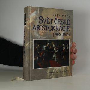 náhled knihy - Svět české aristokracie. 1500-1700