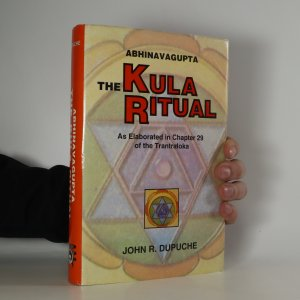náhled knihy - Abhinavagupta. The Kula Ritual. As Elaborated in Chapter 29 of the Tantraloka