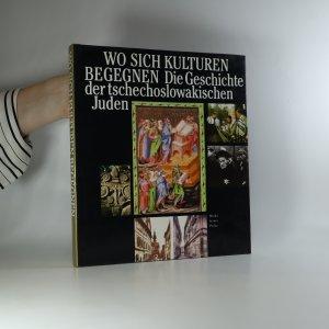 náhled knihy - Wo sich Kulturen begegnen. Die Geschichte der tschechoslowakischen Juden