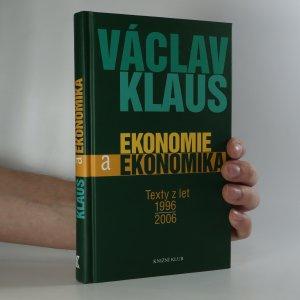 náhled knihy - Ekonomie a ekonomika. Texty z let 1996-2006