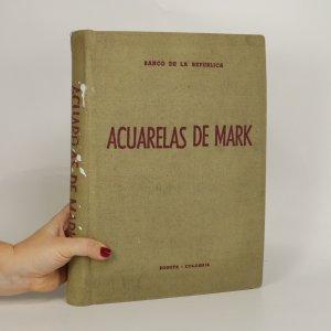 náhled knihy - Acuarelas de Mark. Un Testimonio Pictórico de la Nueva Granada.