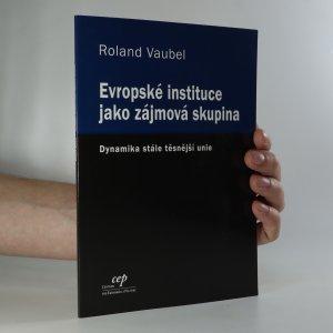 náhled knihy - Evropské instituce jako zájmová skupina